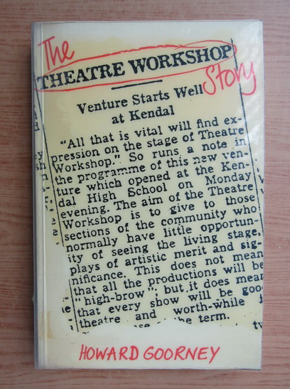 Anticariat: Howard Goorney - The theatre workshop story