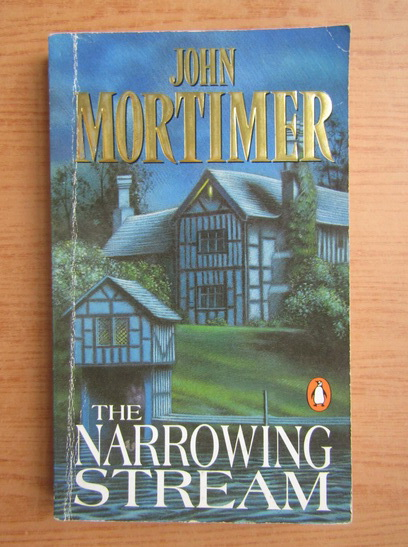 Anticariat: John Mortimer - The narrowing stream