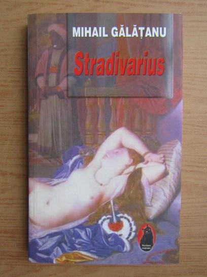 Anticariat: Mihail Galatanu - Stradivarius