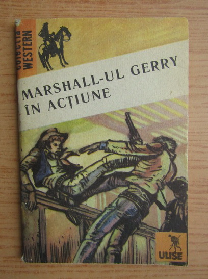 Anticariat: Niculae Franculescu - Marshall-ul Gerry in actiune