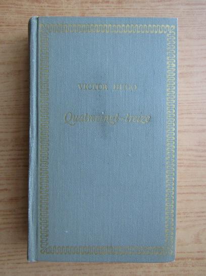 Anticariat: Victor Hugo - Quatrevingt-treize