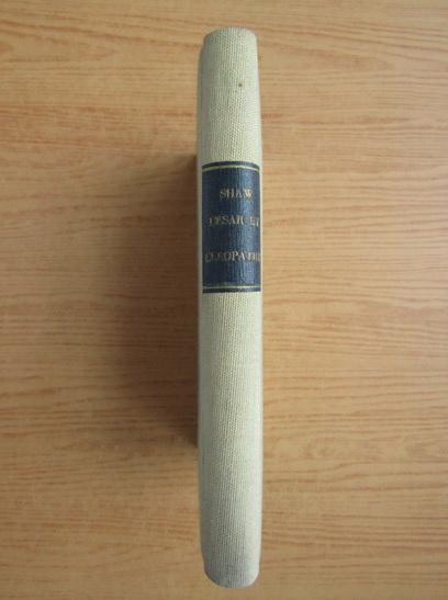 Anticariat: Bernard Shaw - Cesar et Cleopatre (1929)