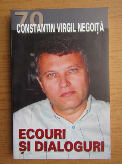 Anticariat: Constantin Virgil Negoita - Ecouri si dialoguri