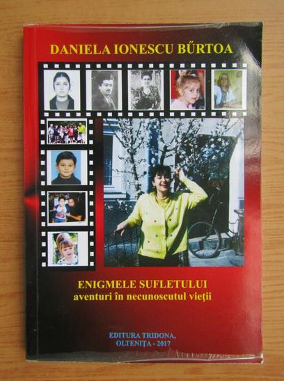 Anticariat: Daniela Ionescu Burtoa - Enigmele sufletului