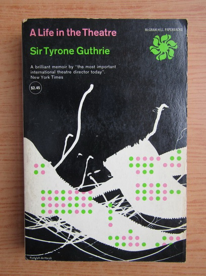 Anticariat: Tyrone Guthrie - A life in the theatre