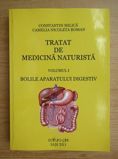 Anticariat: Constantin I. Milica - Tratat de medicina naturista, volumul 1. Bolile aparatului digestiv