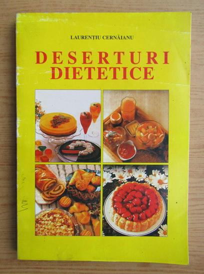 Anticariat: Laurentiu Cernaianu - Deserturi dietetice
