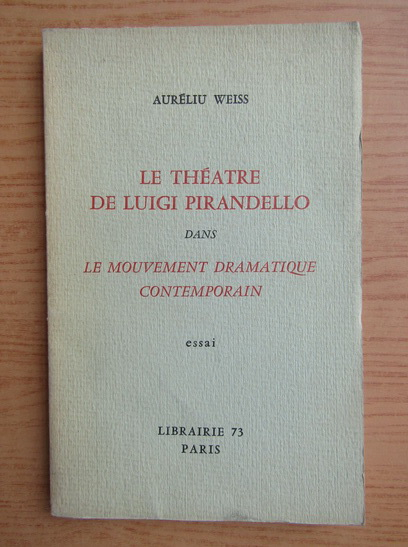 Anticariat: Le theatre de Luigi Pirandello dans le mouvement dramatique contemporain
