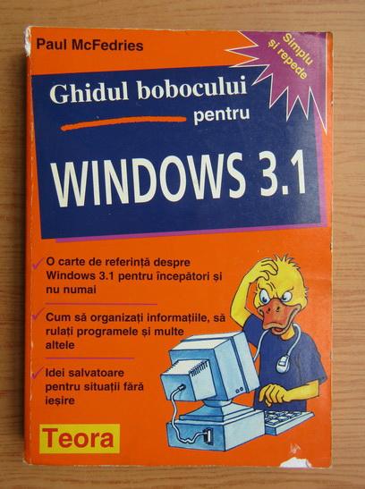 Anticariat: Paul McFedries - Ghidul bobocului pentru Windows 3.1