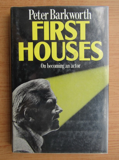 Anticariat: Peter Barkworth - First Houses