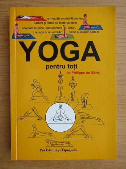 Anticariat: Philippe de Meric - Yoga pentru toti