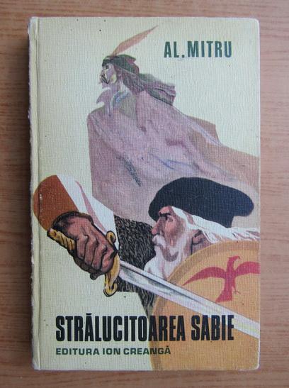 Anticariat: Alexandru Mitru - Stralucitoarea sabie