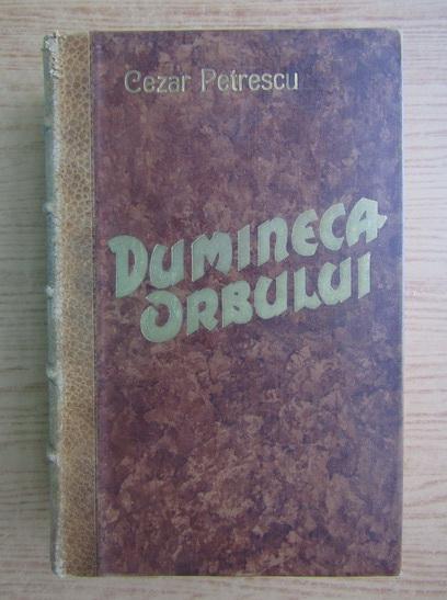 Anticariat: Cezar Petrescu - Dumineca orbului (1934)