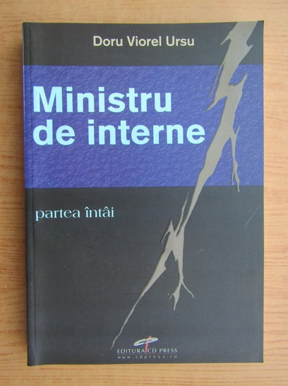 Anticariat: Doru Viorel Ursu - Ministru de interne (volumul 1)