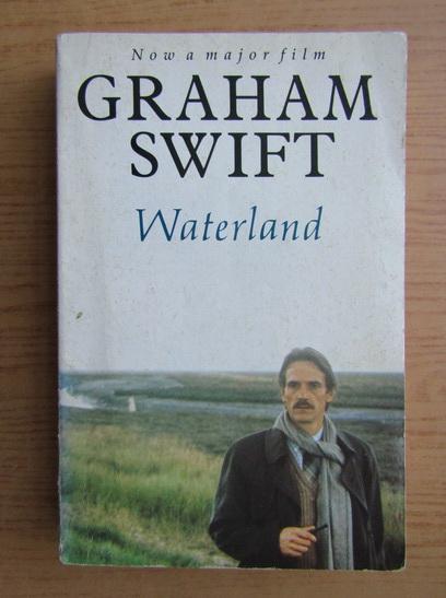 Anticariat: Graham Swift - Waterland