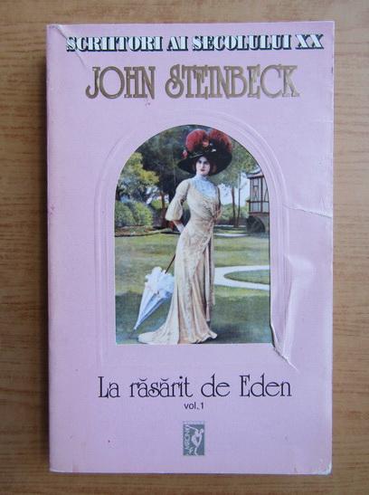 Anticariat: John Steinbeck - La rasarit de Eden (volumul 1)