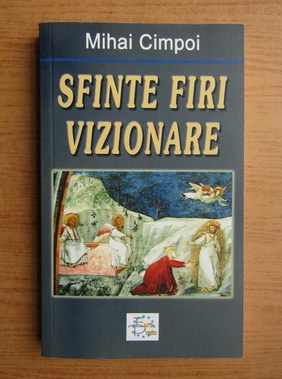Anticariat: Mihai Cimpoi - Sfinte firi vizionare