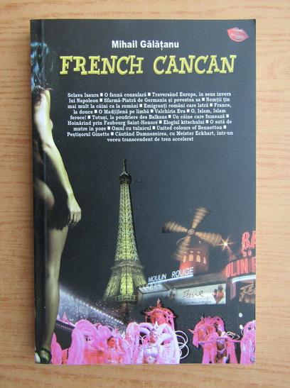 Anticariat: Mihail Galatanu - French Cancan