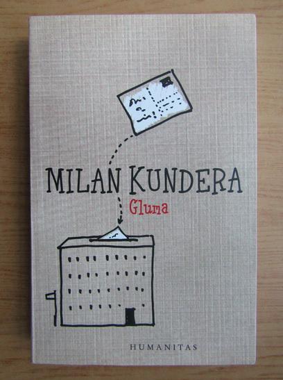 Anticariat: Milan Kundera - Gluma