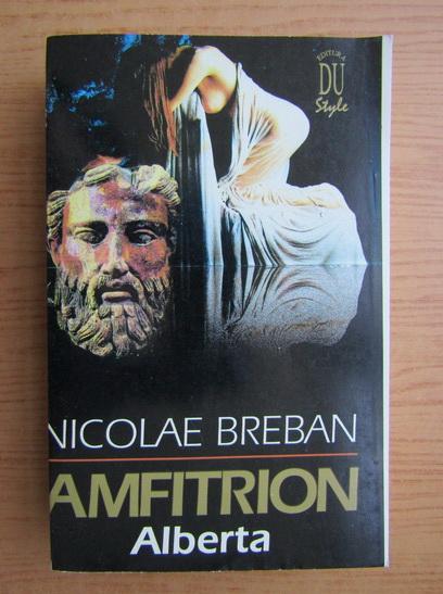 Anticariat: Nicolae Breban - Amfitrion, volumul 3. Alberta