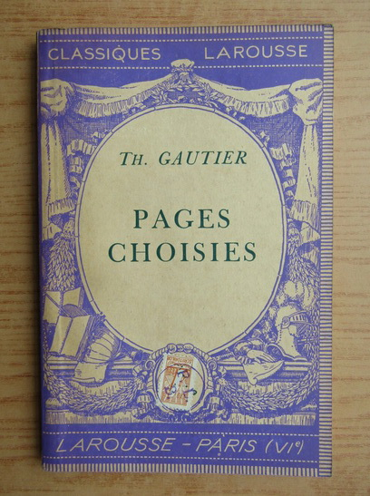 Anticariat: Theophile Gautier - Pages choisies (1934)