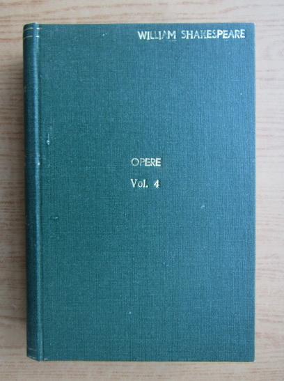 Anticariat: William Shakespeare - Opere (volumul 4)