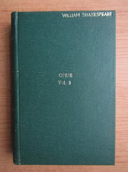 Anticariat: William Shakespeare - Opere (volumul 5)