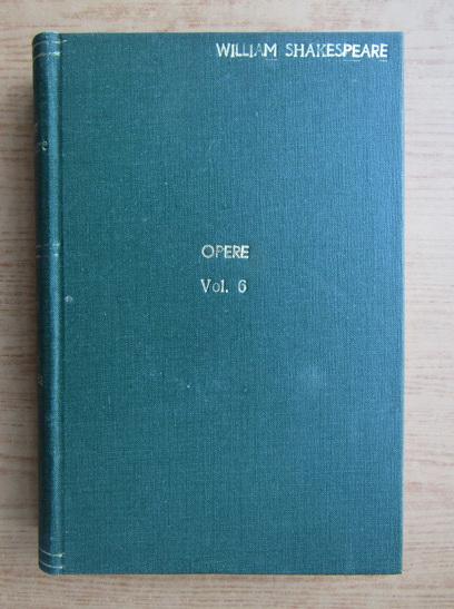 Anticariat: William Shakespeare - Opere (volumul 6)