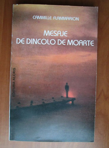 Anticariat: Cammille Flammarion - Mesaje de dincolo de moarte