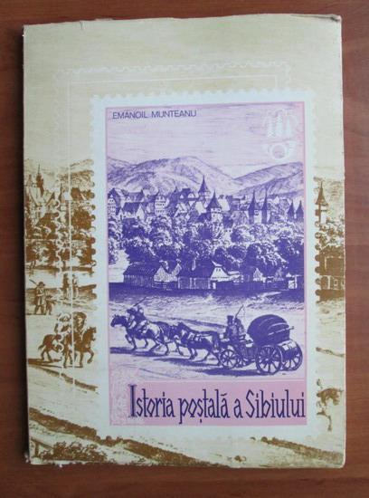 Anticariat: Emanoil Munteanu - Istoria postala a Sibiului