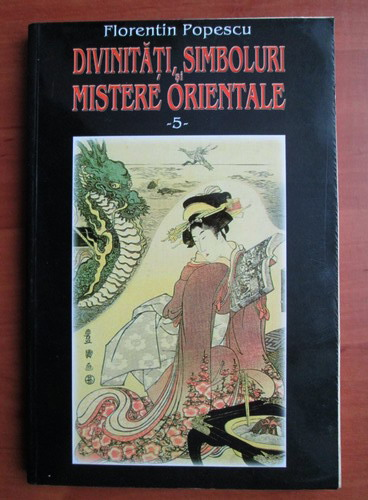 Anticariat: Florentin Popescu - Divinitati, simboluri si mistere orientale (volumul 5)