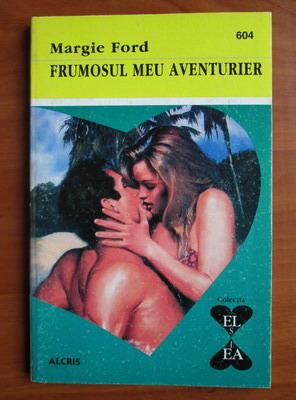Anticariat: Margie Ford - Frumosul meu aventurier