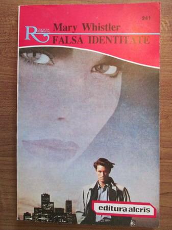 Anticariat: Mary Whistler - Falsa identitate