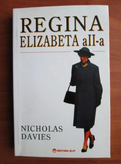 Anticariat: Nicholas Davies - Regina Elizabeta a II-a