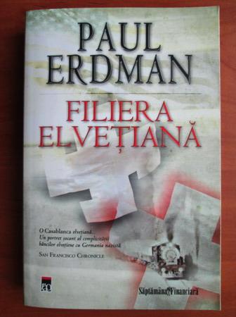 Anticariat: Paul Erdman - Filiera elvetiana