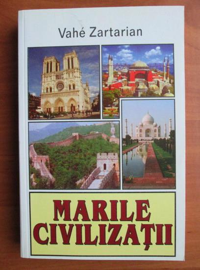 Anticariat: Vahe Zartarian - Marile civilizatii