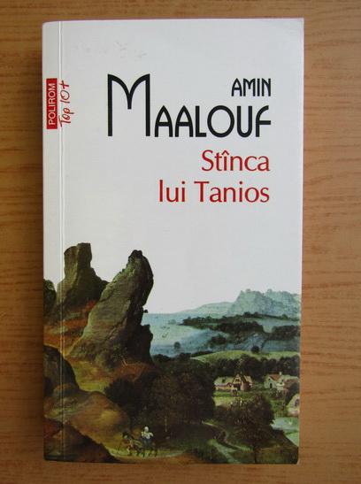 Anticariat: Amin Maalouf - Stanca lui Tanios (Top 10+)