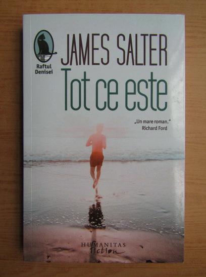 Anticariat: James Salter - Tot ce este