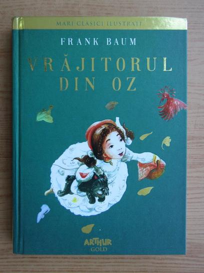 Anticariat: Lyman Frank Baum - Vrajitorul din Oz