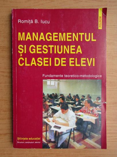 Anticariat: Romita B. Iucu - Managementul si gestiunea clasei de elevi