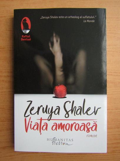 Anticariat: Zeruya Shalev - Viata amoroasa