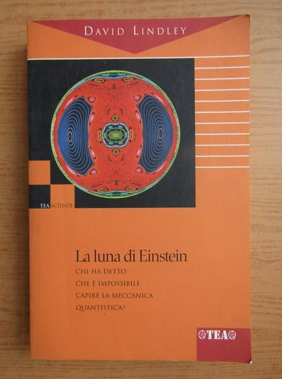 Anticariat: David Lindley - La luna di Einstein