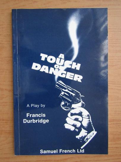 Anticariat: Francis Durbridge - A touch of danger