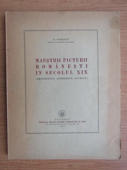 Anticariat: George Oprescu - Mesterii picturii romanesti in secolul XIX (1947)