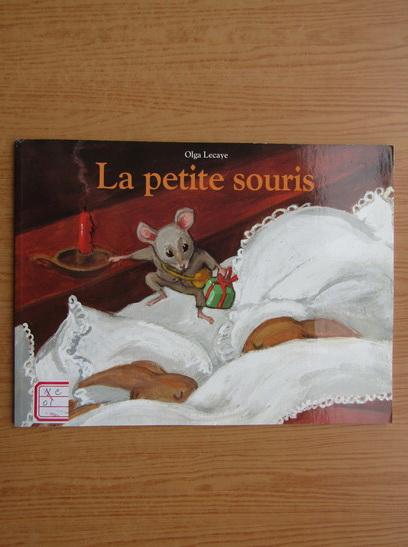 Anticariat: Olga Lecaye - Le petit souris