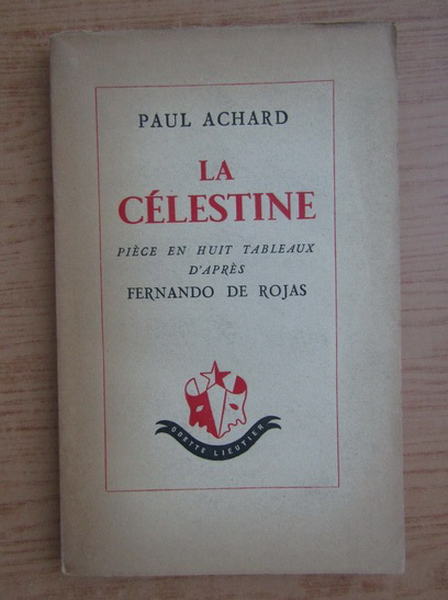Anticariat: Paul Achard - La celestine (1946)