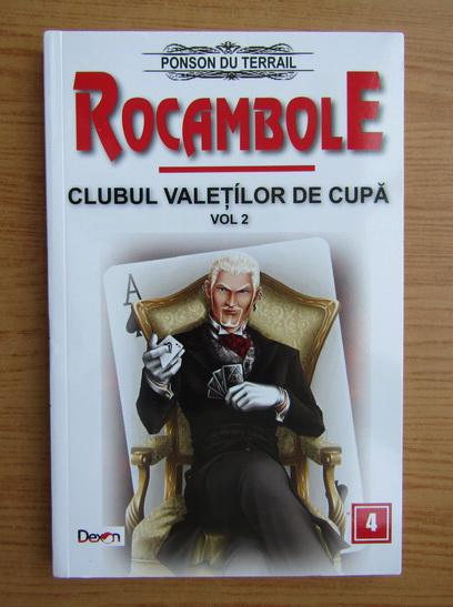 Anticariat: Ponson du Terrail - Rocambole, volumul 2. Clubul valetilor de cupa