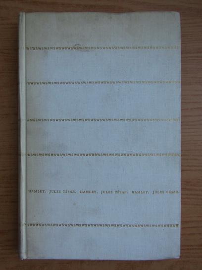 Anticariat: William Shakespeare - Hamlet. Jules Cesar