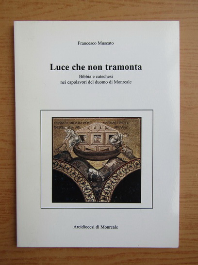 Anticariat: Francesco Muscato - Luce che non tramonta