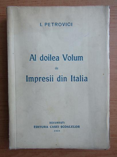 Anticariat: I. Petrovici - Al doilea volum de impresii din Italia (1938)